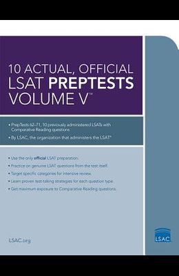 10 Actual, Official LSAT Preptests Volume V: (preptests 62-71)