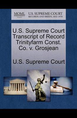 U.S. Supreme Court Transcript of Record Trinityfarm Const. Co. V. Grosjean