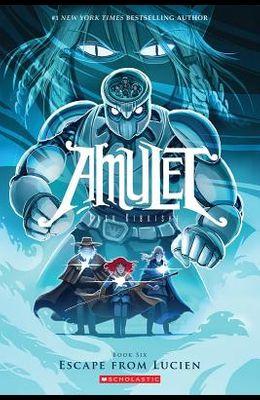 Escape from Lucien (Amulet #6), 6