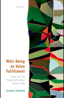 Well-Being as Value Fulfillment: How We Can Help Each Other to Live Well