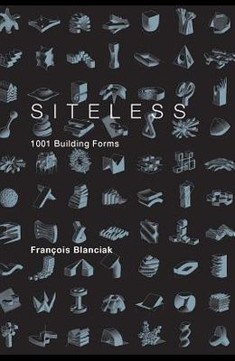 Siteless: 1001 Building Forms