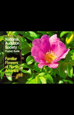 National Audubon Society Pocket Guide to Familiar Flowers: East