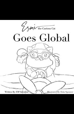 Esmè the Curious Cat Goes Global: Color Your Own Adventure!