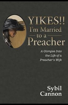 Yikes!! I'm Married to a Preacher: A Glimpse into the Life of a Preacher's Wife