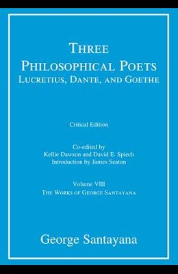 Three Philosophical Poets: Lucretius, Dante, and Goethe, Volume 8: Volume VIII