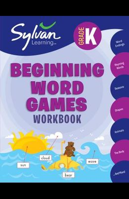 Kindergarten Beginning Word Games Workbook: Activities, Exercises, and Tips to Help Catch Up, Keep Up, and Get Ahead