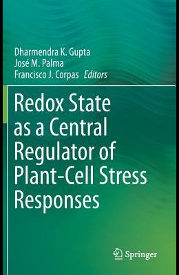 Redox State as a Central Regulator of Plant-Cell Stress Responses