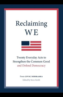 Reclaiming We: Twenty Everyday Acts to Strengthen the Common Good and Defend Democracy