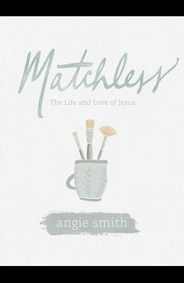Matchless - Leader Kit: The Life and Love of Jesus
