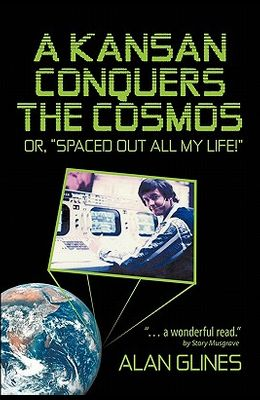 A Kansan Conquers the Cosmos: Or, Spaced Out All My Life!