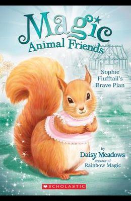 Sophie Flufftail's Brave Plan (Magic Animal Friends #5), 5