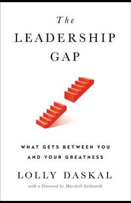 The Leadership Gap: What Gets Between You and Your Greatness