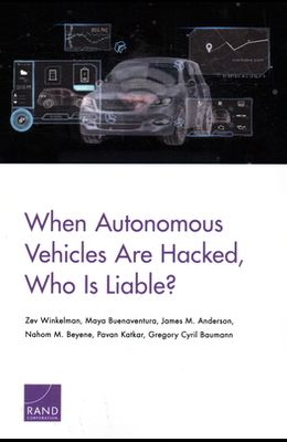 When Autonomous Vehicles Are Hacked, Who Is Liable?