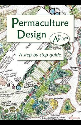 Permaculture Design: A Step-By-Step Guide