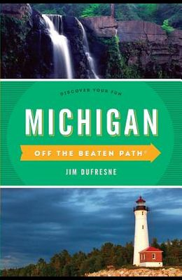 Michigan Off the Beaten Path(R): Discover Your Fun, Twelfth Edition