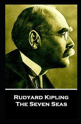Rudyard Kipling - The Seven Seas: He travels the fastest who travels alone
