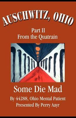 Auschwitz, Ohio: Part II from the Quatrain Some Die Mad