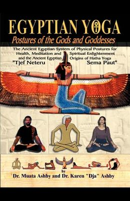 Egyptian Yoga Postures of the GOds and Goddesses
