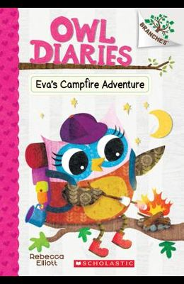 Eva's Campfire Adventure: A Branches Book (Owl Diaries #12), Volume 12