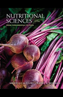 Nutritional Sciences: From Fundamentals to Food (with Table of Food Composition Booklet)