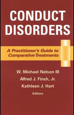 Conduct Disorders: A Practitioner's Guide to Comparative Treatments