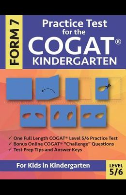 Practice Test for the CogAT Kindergarten Form 7 Level 5/6: Gifted and Talented Test Prep for Kindergarten, CogAT Kindergarten Practice Test; CogAT For