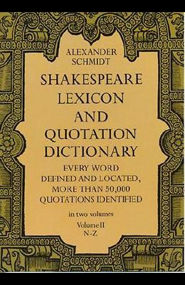 Shakespeare Lexicon and Quotation Dictionary, Vol. 2