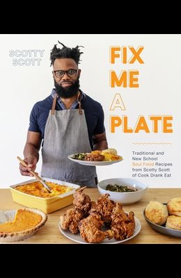 New Soul Food Cooking: Fresh Takes on the Most Comforting, Hearty and Irresistible Meals