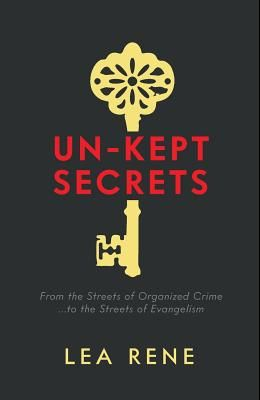 Un-Kept Secrets: From the Streets of Organized Crime... to the Streets of Evangelism