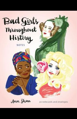 Bad Girls Throughout History Notes: 20 Notecards and Envelopes