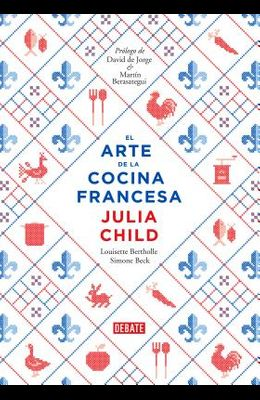 El Arte de la Cocina Francesa / Mastering the Art of French Cooking