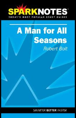 A Man for All Seasons (Sparknotes Literature Guide)