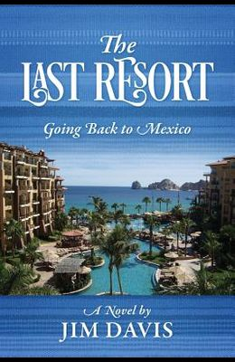 The Last Resort: Going Back to Mexico