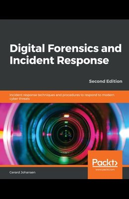 Digital Forensics and Incident Response - Second Edition