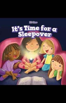 It's Time for a Sleepover