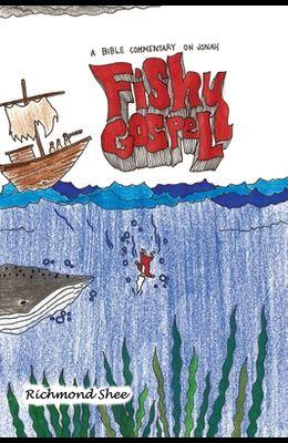 Fishy Gospel: A Commentary on Jonah