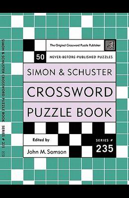 Simon and Schuster Crossword Puzzle Book #235: The Original Crossword Puzzle Publisher