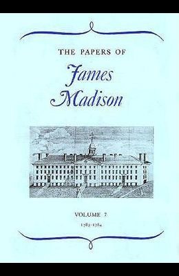 The Papers of James Madison, Volume 7: 3 May 1783-29 February 1784