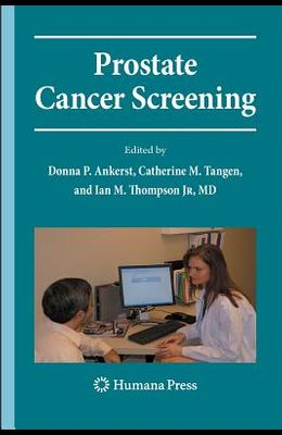 Prostate Cancer Screening: Second Edition