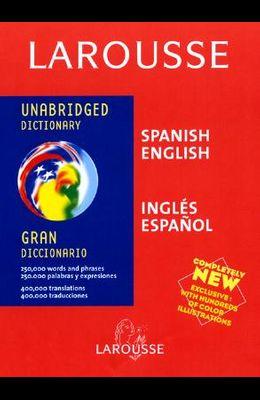 Larousse Gran Diccionario/Unabridged Dictionary: Ingles-Espanol/Espanol-Ingles