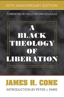A Black Theology of Liberation: 50th Anniversary Edition