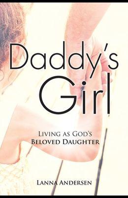 Daddy's Girl: Living as God's Beloved Daughter