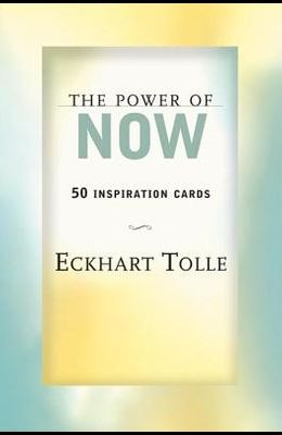 The Power of Now: 50 Inspiration Cards