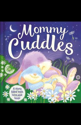 Mommy Cuddles: Padded Board Book