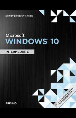 Shelly Cashman Series Microsoft Windows 10: Intermediate, Loose-Leaf Version