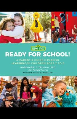 Sesame Street: Ready for School!: A Parent's Guide to Playful Learning for Children Ages 2 to 5