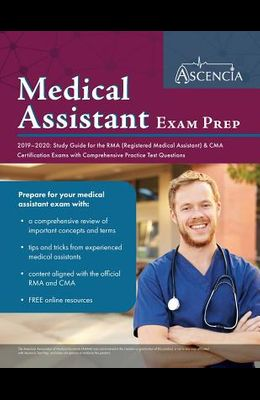 Medical Assistant Exam Prep 2019-2020: Study Guide for the RMA (Registered Medical Assistant) & CMA Certification Exams with Comprehensive Practice Te