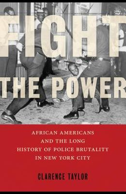 Fight the Power: African Americans and the Long History of Police Brutality in New York City