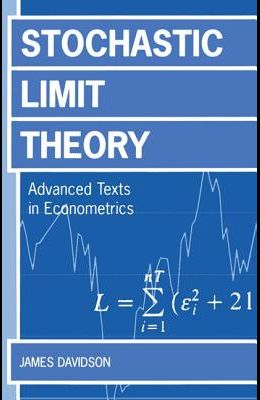 Stochastic Limit Theory: An Introduction for Econometricicans