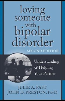 Loving Someone with Bipolar Disorder: Understanding & Helping Your Partner